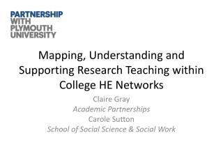 Mapping, Understanding and Supporting Research Teaching within College HE Networks