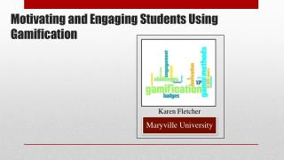 Motivating and Engaging Students Using Gamification
