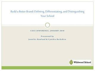 Build a Better Brand: Defining, Differentiating, and Distinguishing Your School