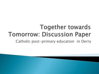 Together towards Tomorrow: Discussion Paper