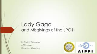 Lady Gaga  and Misgivings of the JPO?