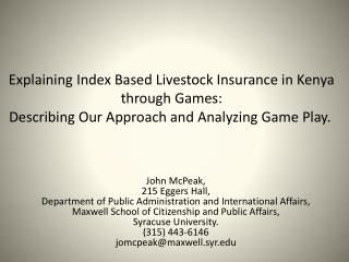 Explaining  Index Based Livestock Insurance in Kenya through Games:  Describing  Our Approach and Analyzing Game Play .