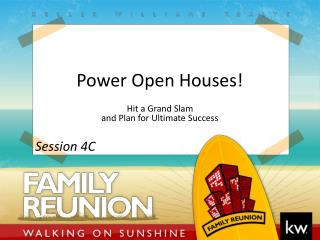 Power Open Houses!