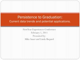 Persistence to Graduation: Current data trends and potential applications.