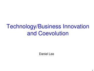 Technology/Business Innovation and  Coevolution