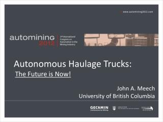Autonomous Haulage Trucks: