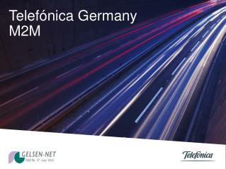 Telef�nica  Germany  M2M