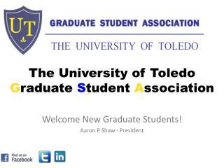 The University of Toledo  G raduate  S tudent  A ssociation