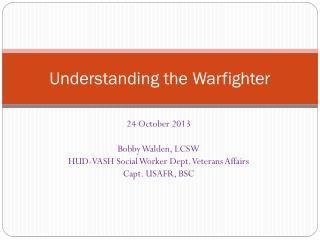 Understanding the  Warfighter