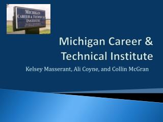 Michigan Career & Technical Institute