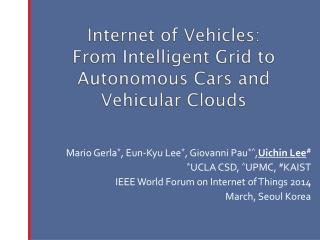 Internet of Vehicles:  From  Intelligent Grid to Autonomous Cars and Vehicular  Clouds