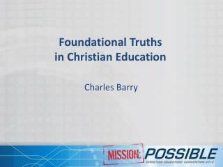 Foundational  Truths  in Christian Education