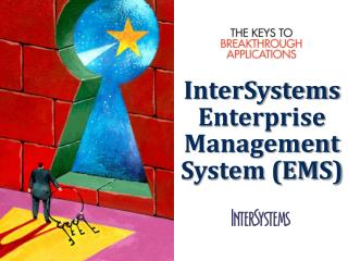 InterSystemsEnterprise  Management System (EMS)