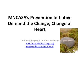 MNCASA's Prevention Initiative Demand the Change, Change of Heart