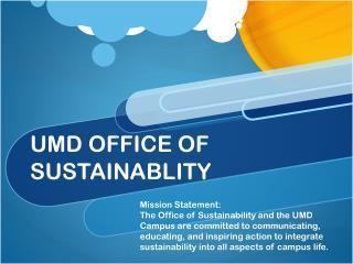 UMD OFFICE OF  SUSTAINABLITY