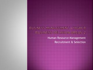 Business Management � Higher Business Decision Areas 2
