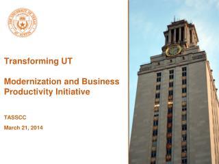 Transforming UT  Modernization and Business Productivity Initiative