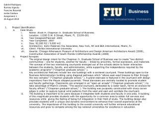 Project Identification Case Study Name:  Alvah  H. Chapman Jr. Graduate School of Business Location: 11200 S.W. 8 Stree