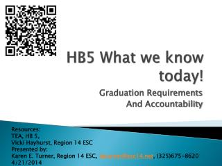 HB5  What we know today!