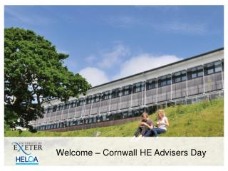 Welcome – Cornwall HE Advisers Day