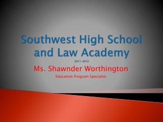 Southwest High School and Law Academy 2011-2012