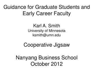 Guidance for  Graduate Students and Early  Career Faculty Karl A. Smith University of Minnesota ksmith@umn.edu Cooperat