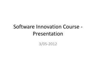 Software Innovation Course - Presentation