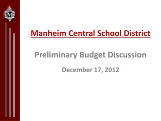Manheim Central School District Preliminary Budget Discussion December 17, 2012