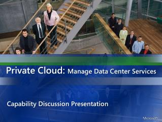 Private Cloud:  Manage Data Center Services