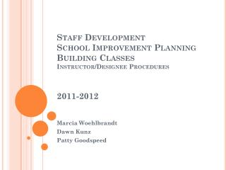 Staff Development School Improvement Planning Building Classes Instructor/Designee Procedures 2011-2012
