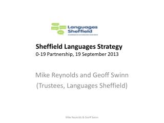 Mike Reynolds and Geoff  Swinn (Trustees, Languages Sheffield)