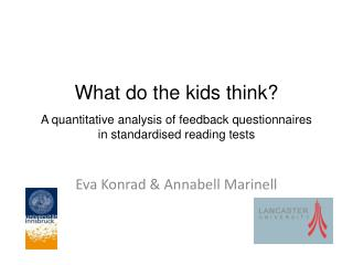What  do  the kids think ? A quantitative  analysis of feedback  questionnaires     in standardised reading tests