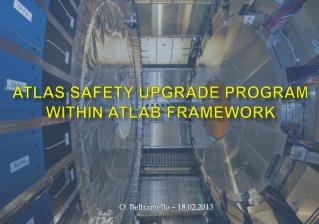ATLAS Safety Upgrade Program within ATLAB framework