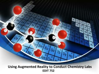 Using Augmented Reality to Conduct Chemistry Labs