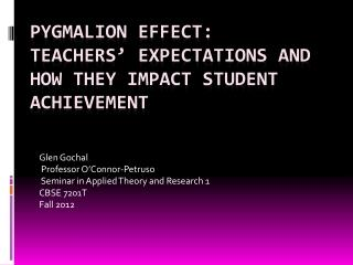 Pygmalion Effect:  teachers' Expectations  And  how they impact Student  Achievement
