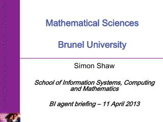 Mathematical Sciences Brunel University