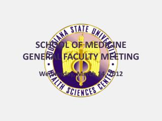 School of medicine general faculty meeting