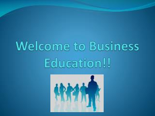 Welcome to Business Education!!
