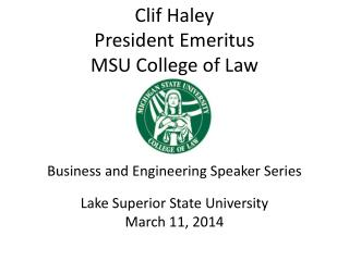 Clif Haley President Emeritus MSU College of Law