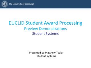 EUCLID Student  Award Processing  Preview Demonstrations Student Systems