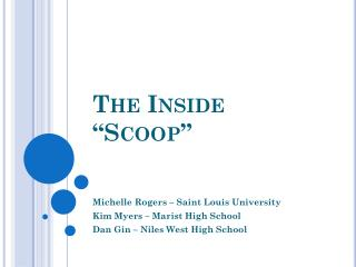 "The Inside ""Scoop"""