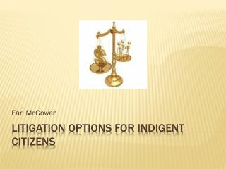 Litigation Options for Indigent Citizens