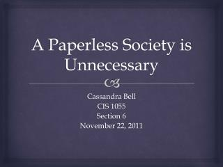 A Paperless Society is Unnecessary