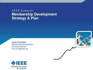 IEEE Indonesia Membership Development Strategy & Plan