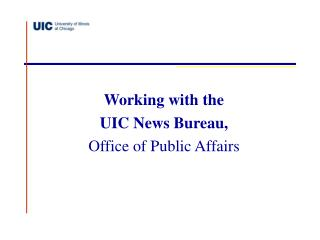 Working with the UIC News Bureau Power Point - Welcome to UIC