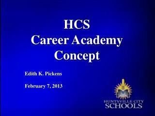 HCS  Career Academy Concept