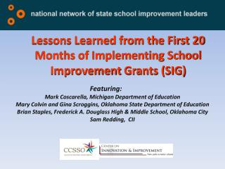 Lessons Learned from the First 20 Months of Implementing School Improvement  Grants (SIG)