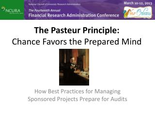 The Pasteur  Principle:  Chance Favors the Prepared Mind