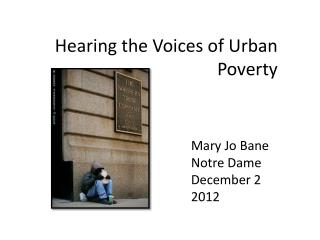 Hearing the Voices of Urban  Poverty