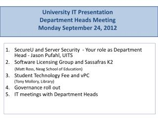 University  IT Presentation Department Heads Meeting Monday September 24, 2012